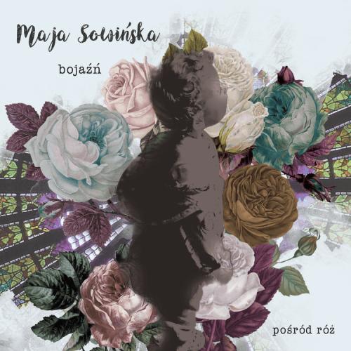 Okładka płyty Pośród róż Mai Sowińskiej